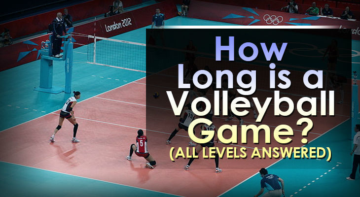 how-long-is-a-volleyball-game