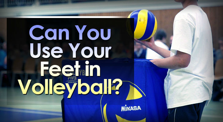 can-you-use-your-feet-in-volleyball