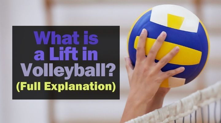 what-is-a-lift-in-volleyball