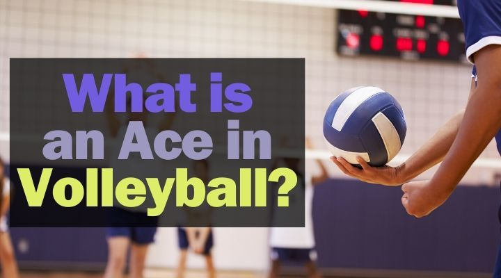 what-is-an-ace-in-volleyball