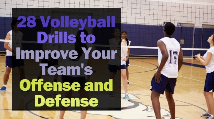 28 Volleyball Drills to Improve Your Team's Offense and Defense