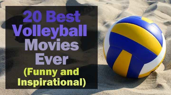 20 Best Volleyball Movies Ever (Funny and Inspirational)